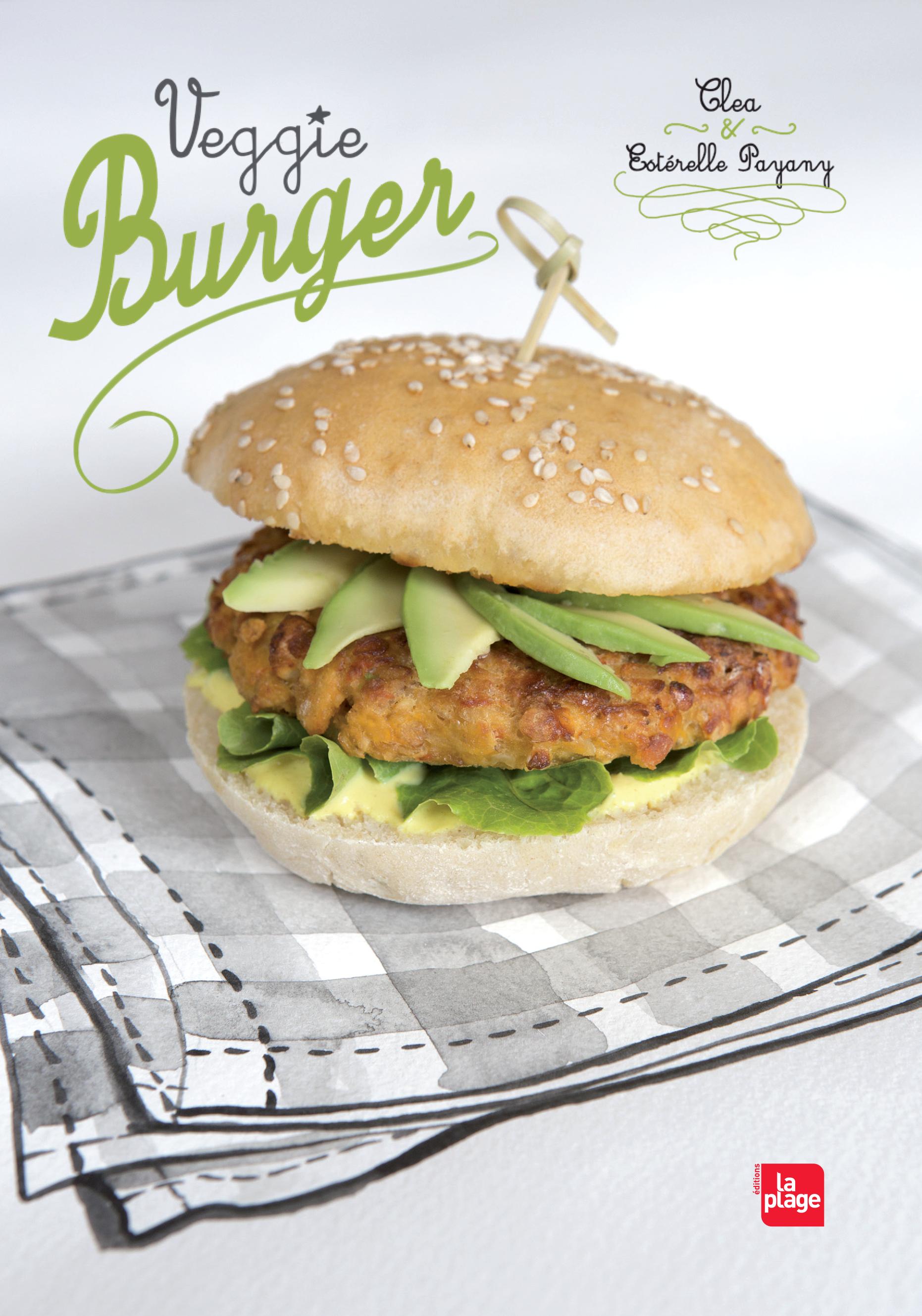 (c) Veggie Burger, Clea et Estérelle Payany, photos de Charlotte Brunet, Editions La Plage.